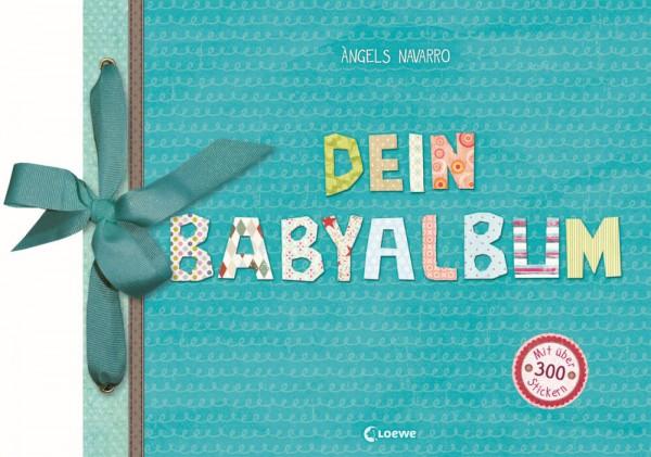 Dein Babyalbum: Eintragbuch, Erinnerungsbuch, Geschenkbuch zur Geburt